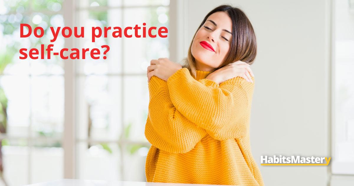 Do you practice self-care?